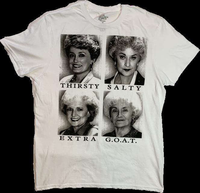 Golden Girls T-Shirt - Thirsty, Salty, Extra, GOAT
